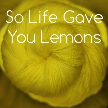 So Life Gave You Lemons
