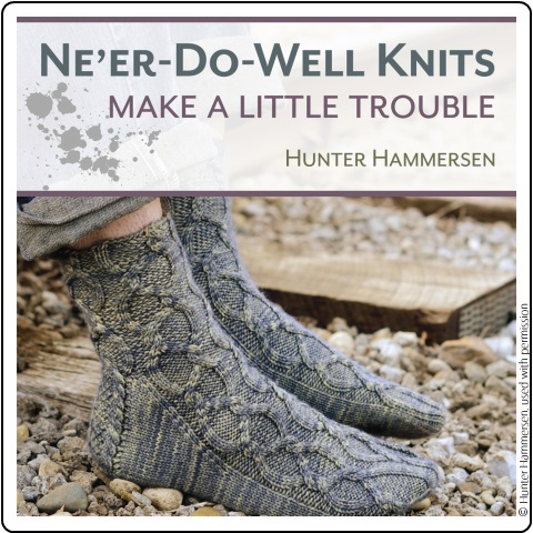 Ne'er-Do-Well Knits by Hunter Hammersen