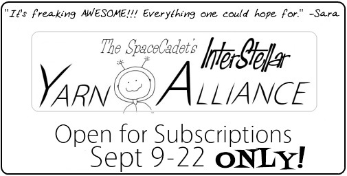 The SpaceCadet's InterStellar Yarn Alliance yarn club, open Sept 9-22 only