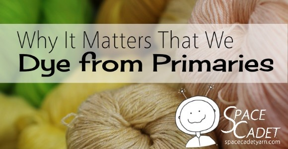 Why It Matters that We Dye from Primaries