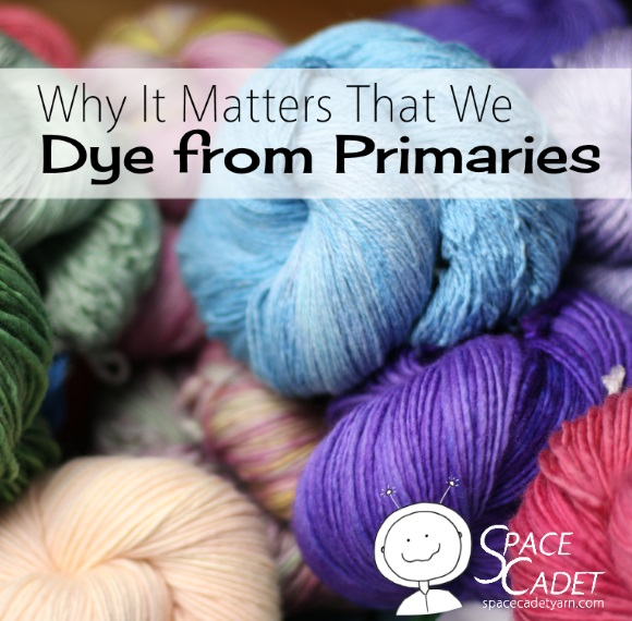 Why It Matters that We Dye from Primaries 580