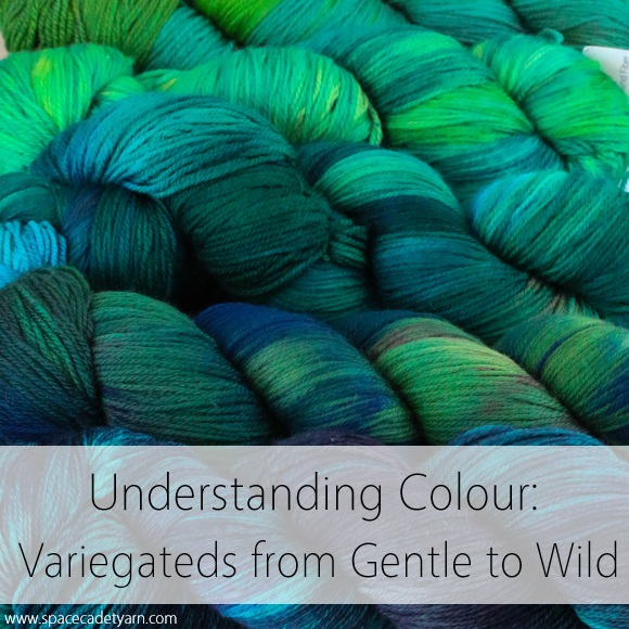 Understanding Colour -- Variegateds from Gentle to Wild