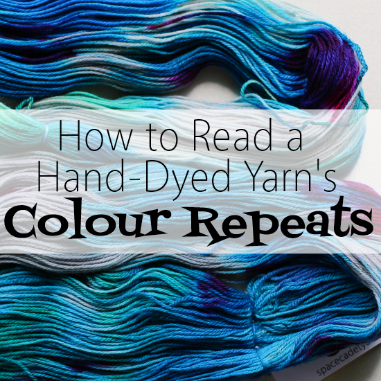 How to Read a Hand-Dyed Yarn's Colour Repeats