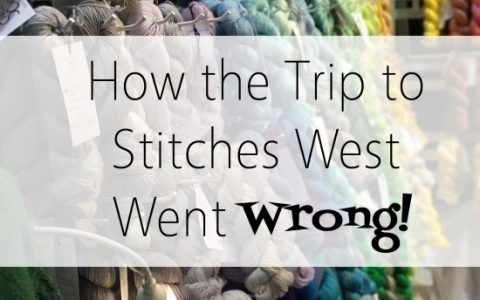 How the Trip to Stitches West Went Wrong!