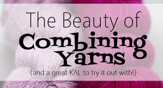 The Beauty of Combining Yarns