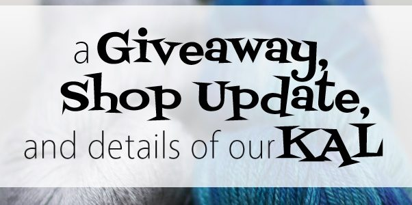 A Giveaway, Shop Update, and All the Details on Our KAL!