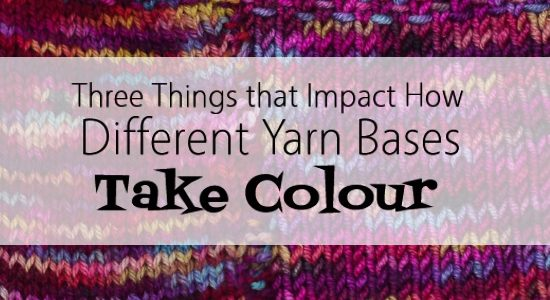 Three Things That Impact How Different Yarn Bases Take Colour