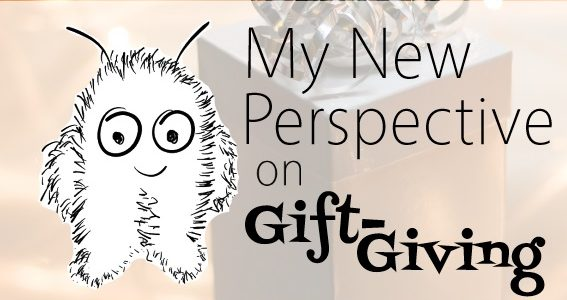 My New Perspective on Gift Giving