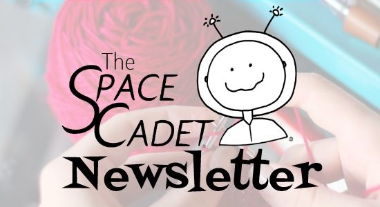 """SpaceCadet Newsletter: I Never Get the """"Good"""" Yarn!"""